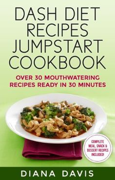 DASH Diet Recipes Jumpstart Cookbook – Over 30 Mouthwatering Recipes Ready In 30 Minutes (Breakfast, Lunch, Dinner, Snack & Dessert Recipes Included! Heart Healthy Recipes, Healthy Foods To Eat, Healthy Eating, Diet Foods, Whole Foods Market, Junk Food, Dash Diet Plan, Dash Recipe, Dash Diet Recipes