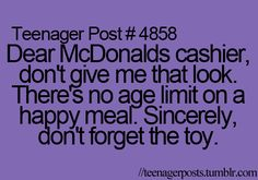 lol even my mom still orders happy meals!!