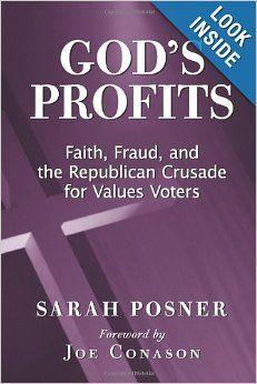 God's Profits: Faith, Fraud, and the Republican Crusade for Values Voters: Sarah Posner, Joe Conason: 9780979482212: Amazon.com: Books