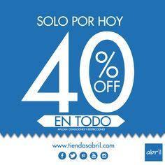 Solo por hoy 40% en todas nuestras tiendas linea. Vive tu estilo #viveABRIL www.tiendasabril.com