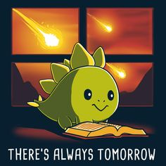 There's Always Tomorrow (Reading) T-Shirt TeeTurtle