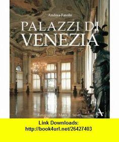 Palaces of Venice (9788877432940) Andrea Fasolo, Mark Smith , ISBN-10: 8877432942  , ISBN-13: 978-8877432940 ,  , tutorials , pdf , ebook , torrent , downloads , rapidshare , filesonic , hotfile , megaupload , fileserve