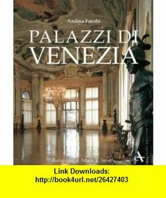 Palaces of Venice (9788877432940) Andrea Fasolo, Mark Smith , ISBN-10: 8877432942  , ISBN-13: 978-8877432940 ,  , tutorials , pdf , ebook , torrent , downloads , rapidshare , filesonic , hotfile , megaupload , fileserve