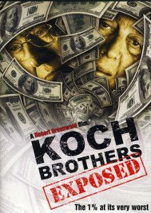 Koch Brothers Exposed is a 2012 US documentary, compiled by Robert Greenwald from a viral video campaign produced by Brave New Films, about the political activities of the Koch brothers.[
