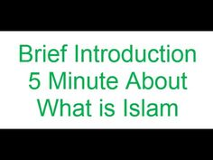 Brief Introduction About What is Islam | Only 5 Minute Explanation - Mus...