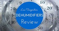 Best Low Temperature Dehumidifier – Reviewed