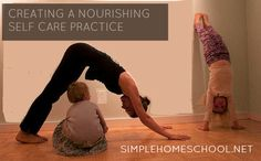 creating a nourishing self-care practice ~SimpleHomeschool