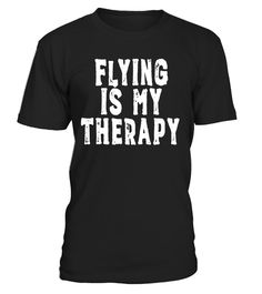 "# Flying Is My Therapy - Funny Pilot T-Shirt .  Special Offer, not available in shops      Comes in a variety of styles and colours      Buy yours now before it is too late!      Secured payment via Visa / Mastercard / Amex / PayPal      How to place an order            Choose the model from the drop-down menu      Click on ""Buy it now""      Choose the size and the quantity      Add your delivery address and bank details      And that's it!      Tags: Let everyone know how flying serves as…"