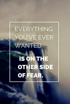 RB': Everything you've ever wanted is on the other side of FEAR. - Brian Tracy
