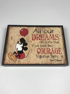 280ed2c8bc3 Walt Disney Mickey Mouse All our Dreams Can Come True Courage Wooden Sign