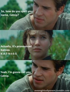 Catnip. #katniss #gale #hungergames #meangirls