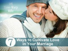 The Virtuous Life – 7 Ways to Cultivate Love in Your Marriage | Time-Warp Wife
