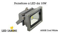 Proiettori a LED da 10W - 6000K
