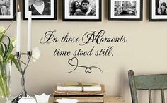In these Moments time stood still.http://www.putthewritingonthewall.com/