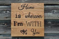 """Reclaimed Wood Sign """"Home is Wherever I'm With You"""", Aged pallet wood,"""