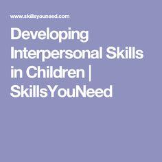 Developing Interpersonal Skills in Children   SkillsYouNeed