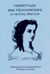 """Good book for the lady reenactress seeking to reproduce hairstyles of the Civil War era.     """"The success of any re-enactor's outfit is greatly enhanced by the correct hairstyle or headdress."""""""