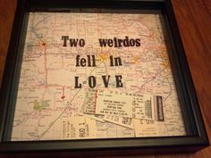 Shadow box for ticket stubs. Back is a map of the road we traveled to see each other long distance for a year before I went up to college.