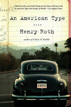 "Read ""An American Type: A Novel"" by Henry Roth available from Rakuten Kobo. ""His early novel Call It Sleep was his Ulysses. His late work An American Type is his Grapes of Wrath. Book Cover Design, Book Design, Call It Sleep, Thomas Wolfe, Grapes Of Wrath, Best Book Covers, Book Jacket, Publication Design, Graphic Design Typography"