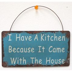 Found it at Wayfair - I Have a Kitchen Wisdom Sign Wall Décor