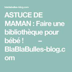 ASTUCE DE MAMAN: Faire une bibliothèque pour bébé! – BlaBlaBulles-blog.com