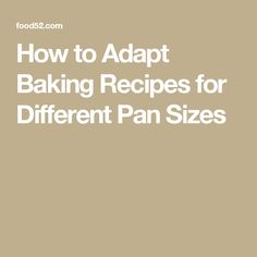 How to Adapt Baking Recipes for Different Pan Sizes