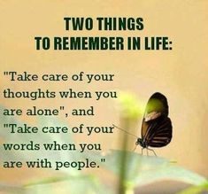 two things to remember in life.....