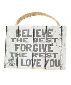 This 'Believe the Best' Wall Sign is perfect! #zulilyfinds