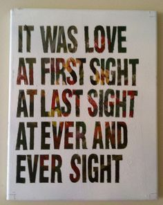 Amazing Quotes About Love At First Sight : quote painting epic quotes fun quotes amazing quotes book quotes ...