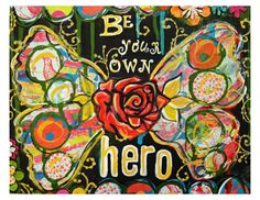 Be Your Own Hero Fine Art Print of Mixed by chloeandsofiasmom, $20.00
