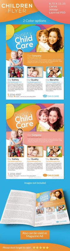 Children Care Flyer/ Magazine Ad #GraphicRiver Children Care Flyer/ Magazine Ad This Flyer Can be used in any Business like daycare, children care,kids,baby,family etc Can be used as a Flyer or Magazine ad. CMYK Color profile 8.75×11.25 including 0.25 bleed 300 DPI Easy to Edit Organized layers Ready to print Free Fonts 2 different color schemes Font Used: Lato and Nexa Photos are not included,information in the help file. Please dont forget to rate! Created: 22June13 GraphicsFilesIncluded…