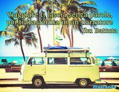 """""""Viaggiare – ti lascia senza parole, poi ti trasforma in un narratore"""". Ibn Battuta  #battuta #ituoiluoghi #quote #itineranda #citazioni #viaggio #travel #scrittori #writer"""