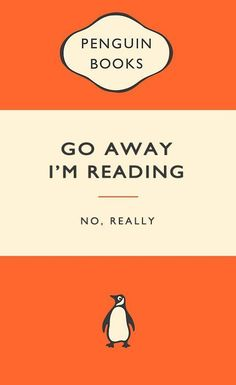 Penguin Books Go away Im reading Art Pint - Wall Art Print Poster Any Size - Geekery Penguin Books, I Love Books, Good Books, Books To Read, Up Book, Book Nerd, The Words, Reading Quotes, Book Quotes