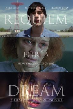 Requiem for a Dream.....love this movie but seriously it messes with your head
