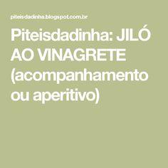 Piteisdadinha: JILÓ AO VINAGRETE (acompanhamento ou aperitivo)