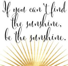 BE the sunshine!