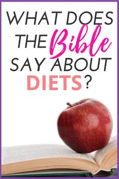 Does the Bible have a healthy eating diet plan? What do the scriptures really say about food, diets, and weight loss? How important is losing weight to God? Find tips, simple truths, and motivation in this post!