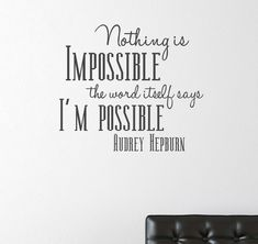 audry hepburn quotes | Audrey Hepburn Quote Nothing is Impossible Vinyl Wall Decals Lettering ...