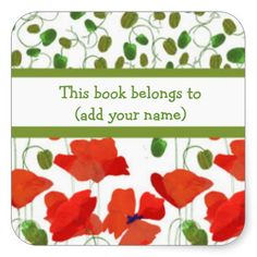 A sheet of 6 stick-on Bookplates to personalize, with Scarlet Field Poppies and Buds patterns on a White background that you can change if you wish. From a hand-painted paper collage by Judy Adamson, this bright, floral design is part of the Posh & Painterly 'Poppy Fields' collection: up to $6.00 per sheet of 6 - http://www.zazzle.com/scarlet_poppies_and_poppy_buds_bookplates_sticker-217780931855969629?size=3.0&view=113898528794004394&rf=238041988035411422&tc=pintw