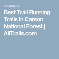 Best Trail Running Trails in Carson National Forest    AllTrails.com