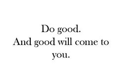 ...good will come to you..***Research for possible future project.