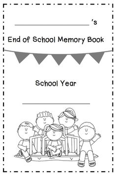 End of School Memory Book. End of the school year memory book activity for K or graders. Print, cut in half, then staple each booklet. Fun Classroom Activities, End Of Year Activities, Kindergarten Activities, Kindergarten Class, Summer Coloring Pages, School Coloring Pages, Book Cover Page, End Of School Year, School Fun