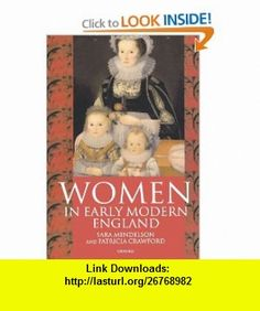 Women in Early Modern England 1550-1720 (9780198208129) Sara Mendelson, Patricia Crawford , ISBN-10: 019820812X  , ISBN-13: 978-0198208129 ,  , tutorials , pdf , ebook , torrent , downloads , rapidshare , filesonic , hotfile , megaupload , fileserve