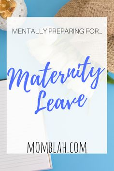 Maternity leave is an unknown that can cause you a lot of stress. Here are three simple ways to prepare your mind for this special time with your little one