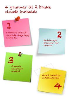 4 grunnar til å bruke visuelt innhald. Les meir her: http://blog.mindjet.com/2012/06/why-visualize/