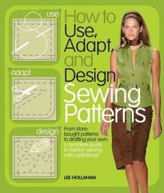 How to Use, Adapt, and Design Sewing Patterns