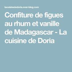 Confiture de figues au rhum et vanille de Madagascar - La cuisine de Doria
