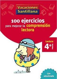 100 Ejercicios para Mejorar la Comprensión Lectora 4 Primaria - Vacaciones - santillana.es