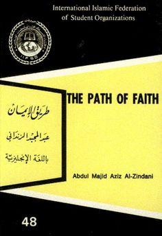 The Path of Faith    Abdul Majid Aziz Al-Zindani    http://waqfeya.com/book.php?bid=415