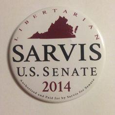 "Official Robert Sarvis 2014 U.S. Senate campaign Libertarian in Virginia button 3"""